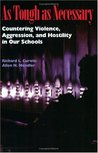 As Tough as Necessary: Countering Violence, Aggression, and Hostility in Our Schools