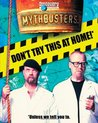 MythBusters: Don't Try This at Home!