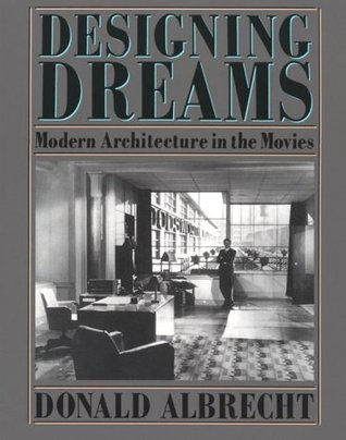 Designing Dreams by Donald Albrecht