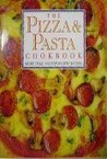The Pizza & Pasta Cookbook (More Than 150 Step-By-Step Recipes)