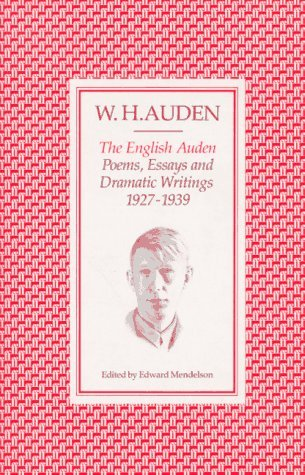The English Auden: Poems, Essays and Dramatic Writings, 1927-1939