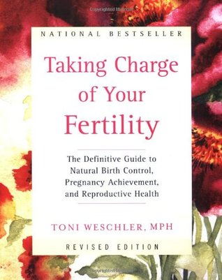 Taking Charge of Your Fertility (Revised Edition) by Toni Weschler