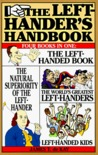 The Left-Hander's Handbook: Four Books in One: The Left-Handed Book, the Natural Superiority of the Left-Hander, the World's Greatest Left-Handers, Left-Handed Kids