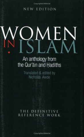 Women in Islam: An Anthology from the Qur'an and Hadiths