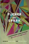 Flicker and Spark: A Contemporary Queer Anthology of Spoken Word and Poetry