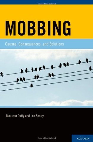 Mobbing: Causes, Consequences, and Solutions