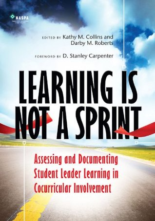 Learning Is Not a Sprint: Assessing and Documenting Student Leader Learning in Cocurricular Involvement