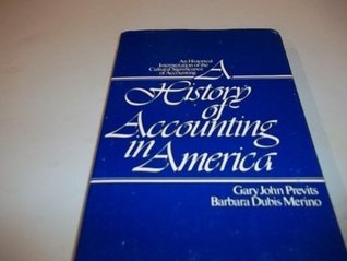 A History of Accounting in America: An Historical Interpretation of the Cultural Significance of Accounting