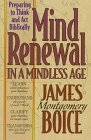 Mind Renewal in a Mindless Age: Preparing to Think and Act Biblically: A Study of Romans 12:1-2