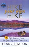 Hike Your Own Hike: 7 Life Lessons from Backpacking Across America: Wanderlearn Book 1