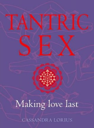 Tantric Sex: Making Love Last