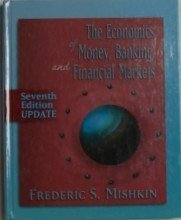 The Economics of Money, Banking, and Financial Markets (Addison-Wesley Series in Economics)
