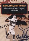 Runs, Hits, and an Era: The Pacific Coast League, 1903-58