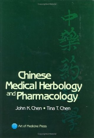 Chinese Medical Herbology and Pharmacology