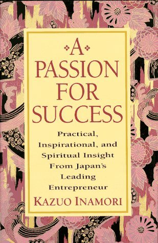 A Passion for Success: Practical, Inspirational, and ...