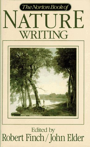 The Norton Book of Nature Writing by Robert Finch — Reviews ...