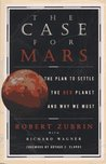 The Case for Mars by Robert Zubrin