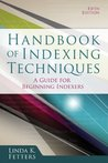 Handbook of Indexing Techniques: A Guide for Beginning Indexers, Fifth Edition