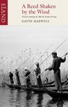 A Reed Shaken by the Wind: Travels among the Marsh Arabs of Iraq