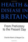Health and Disease in Britain: From Prehistory to the Present Day
