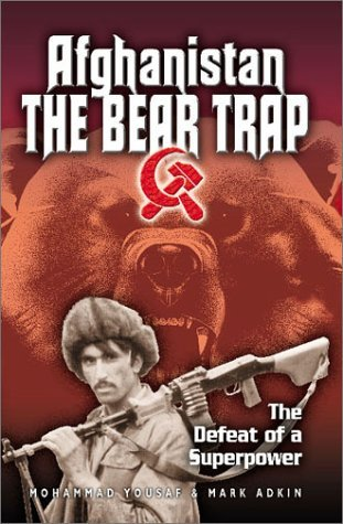 Afghanistan: The Bear Trap: The Defeat of a Superpower
