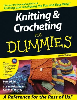 Knitting & Crocheting for Dummies by Pam Allen