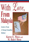 With Love, From Malaysia: Letters From A Young Canadian Mother