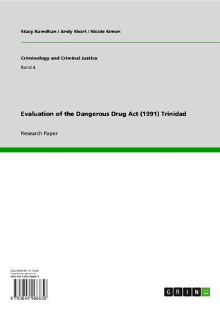 Evaluation of the Dangerous Drug Act (1991) Trinidad (Criminology and Criminal Justice)