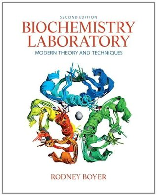 Biochemistry Laboratory: Modern Theory and Techniques (2nd Edition)