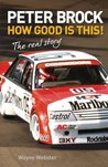 Peter Brock: : How Good is This!