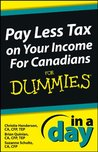 Pay Less Tax on Your Income In a Day For Canadians For Dummies (In A Day For Dummies)