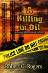 A Killing In Oil [A Bishop Bone Murder Mystery]
