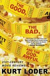 The Good, the Bad and the Godawful: 21st-Century Movie Reviews