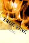 True Vine: The Test Of Truth