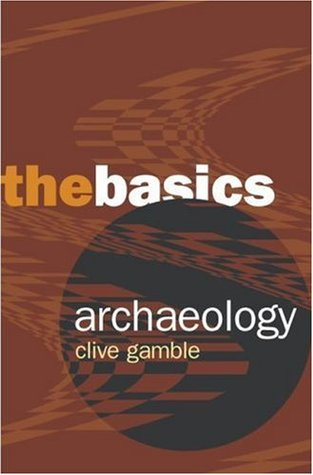 Archaeology by Clive Gamble