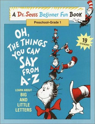 Oh, The Things You Can Say from A - Z by Linda Hayward