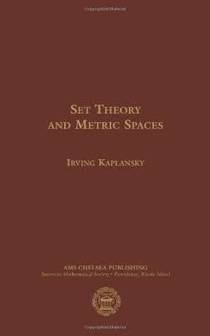 Set Theory and Metric Spaces (AMS Chelsea Publishing) (American Mathematics Society non-series title)