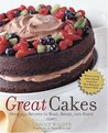 Great Cakes: Over 250 Recipes to Bake, Share, and Enjoy