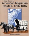Map Guide to American Migration Routes, 1735-1815