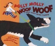 Polly Molly Woof Woof by David    Lloyd