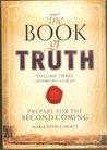 The Book of Truth: Volume 3. 5 September 2012 to 6 June 2013: The Second Coming