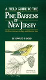 A Field Guide to the Pine Barrens of New Jersey : Its Flora, Fauna, Ecology, and Historic Sites