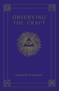 Classic Edition - Observing the Craft: The Pursuit of Excellence in Masonic Labour and Observance