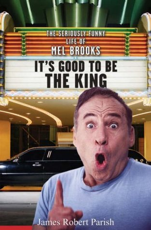 It's Good to Be the King by James Robert Parish