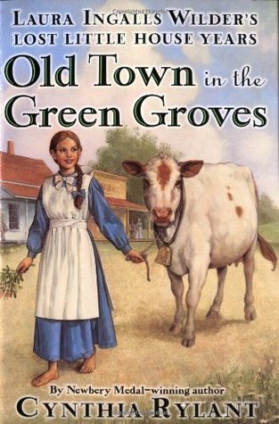 Old Town in the Green Groves by Cynthia Rylant
