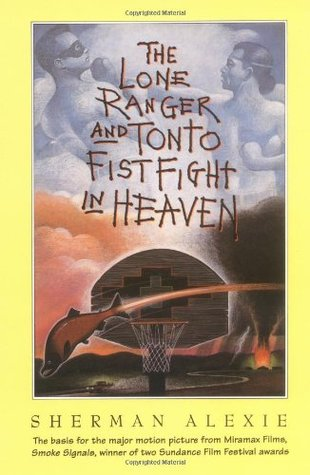 The Lone Ranger and Tonto Fist Fight in Heaven by Sherman Alexie