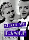 Shall We Dance?: The Life of Ginger Rogers
