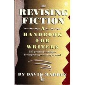 Revising Fiction: A Handbook for Writers