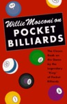 """Willie Mosconi On Pocket Billiards: The Classic Book on the Game by the Legendary """"King"""" of Pocket Billiards (Little Sports Library)"""
