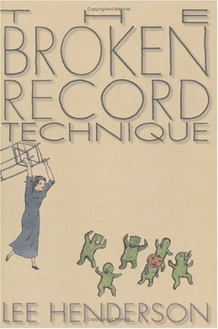 The Broken Record Technique by Lee Henderson